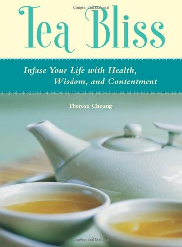 Tea Bliss: Infuse Your Life with Health, Wisdom and Contentment